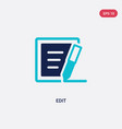 two color edit icon from customer service concept vector image