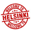 welcome to helsinki red stamp vector image vector image