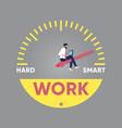 work smart not hard concept vector image