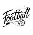 football hand lettering design for banner poster vector image