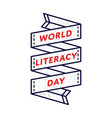 world literacy day greeting emblem vector image