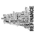 a refinance mortgage loan can make sense for you vector image vector image