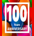 one hundred years anniversary 100 years greeting vector image vector image