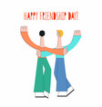 vecot happy friendship day concept male characters vector image vector image