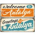 welcome to antalya retro souvenir signs set vector image vector image