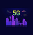 5g internet connected with smart city concept vector image vector image