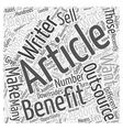 The Benefits of Outsourcing Article Writing Word vector image vector image