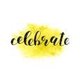 Celebrate Brush lettering vector image vector image