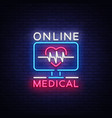 medical online neon sign design template medical vector image vector image