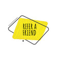 refer a friend trendy geometric badge in flat or vector image