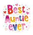 best auntie ever vector image vector image