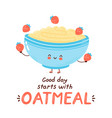 cute happy funny oatmeal bowl juggle strawberry vector image vector image