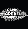 the countless alternatives to credit cards text vector image vector image