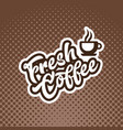fresh coffee cup banner vector image vector image