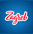 zagreb - handwritten name of the city sticker vector image