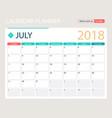 july 2018 calendar or desk vector image vector image