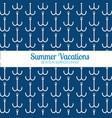 summer vacations anchors pattern vector image