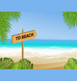 to beach sign vector image vector image