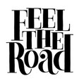 feel road vector image vector image