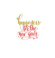 happiness for the new year hand lettering holiday vector image