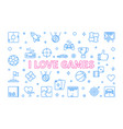 i love games concept outline horizontal vector image vector image