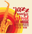 poster for jazz festival live music with saxophone vector image vector image