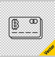 black line credit card with bitcoin icon isolated vector image vector image