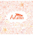 fall leaf nature pattern with lettering hello vector image vector image