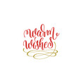 warm wishes hand lettering holiday red and gold vector image