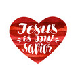 jesus is my savior lettering calligraphy in vector image