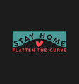 stay home flatten curve concept vector image
