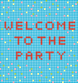 welcome to the party vector image vector image