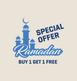 buy 1 get 1 free ramadan special offer poster vector image