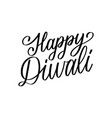 happy diwali hand lettering on white background vector image vector image