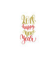 2018 happy new year hand lettering holiday red and vector image