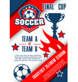 football championship match poster of soccer cup vector image