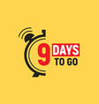 9 days to go last countdown icon nine day go sale vector image vector image