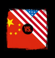 flags of china vs usa in textured design vector image
