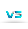 grey blue alphabet letter vs v s logo 3d design vector image vector image