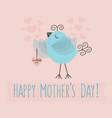 happy mothers day - cute little bird holding heart vector image vector image