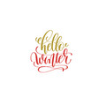 hello winter hand lettering holiday red and gold vector image