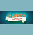 happy birthday card design retro fonts with vector image vector image