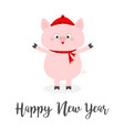 happy new year pig wearing red hat scarf vector image vector image