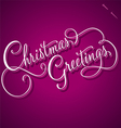 CHRISTMAS GREETINGS hand lettering vector image vector image
