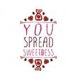 You spread sweetness vector image vector image