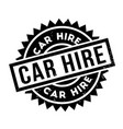 car hire rubber stamp vector image vector image