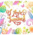 i love summer trendy lettering poster handwritten vector image vector image