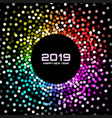 new year 2019 card confetti circle background vector image