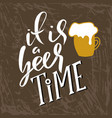 it is a beer time beer glass with foam vector image