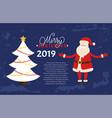 merry christmas card santa 2019 new year holiday vector image vector image